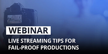 Epiphan Webinar: Live streaming tips for professional, fail-proof productions