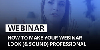 Epiphan Webinar: How to make your webinar look (and sound) professional
