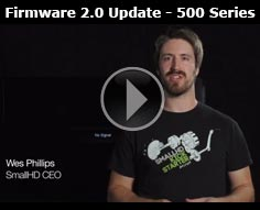 SmallHD Firmware 2.0 Update for 500 Series monitors and Sidefinder