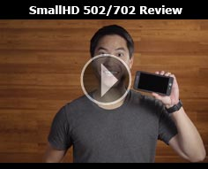 SmallHD 502 - 702 On-Camera Monitor Review