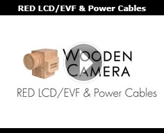 Wooden Camera LCD | EVF and Power Cables for RED Epic | Scarlet