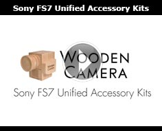 Wooden Camera Sony FS7 Unified Accessory Kits