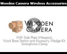 Wooden Camera New Wireless Accessories