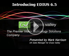 Introducing EDIUS 6.5 from Grass Valley