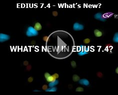 What's New in EDIUS 7.4
