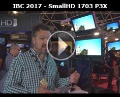 IBC 2017 - SmallHD 1703 P3X