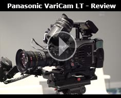 Panasonic VariCam LT - Hands-On and Exclusive 4K Footage