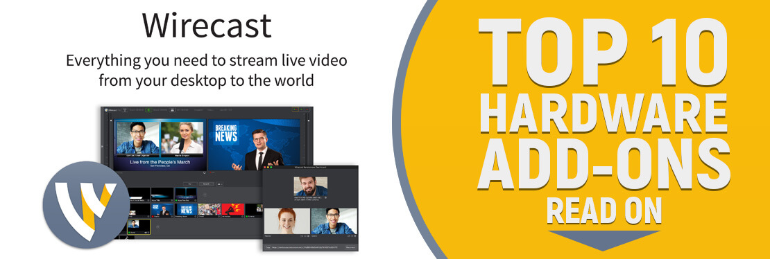 Wirecast, vMix and OBS - Top 10 hardware add-ons to enhance your video productions