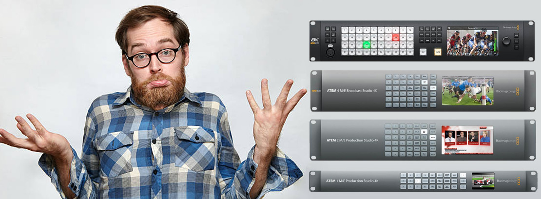 Choosing The Right Blackmagic Design Atem For The Job What You Need To Know Holdan Limited