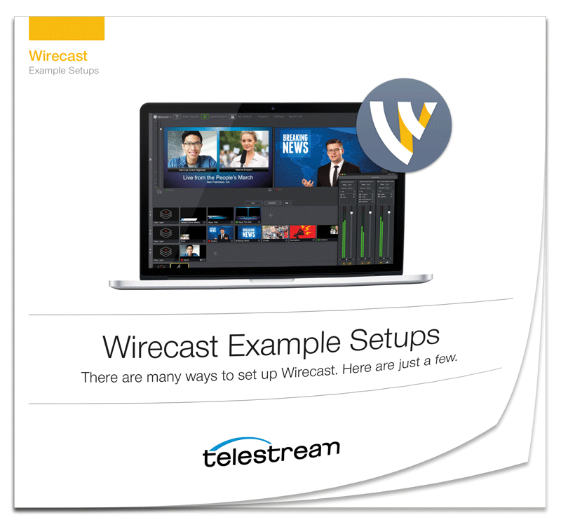 Wirecast Example Setups